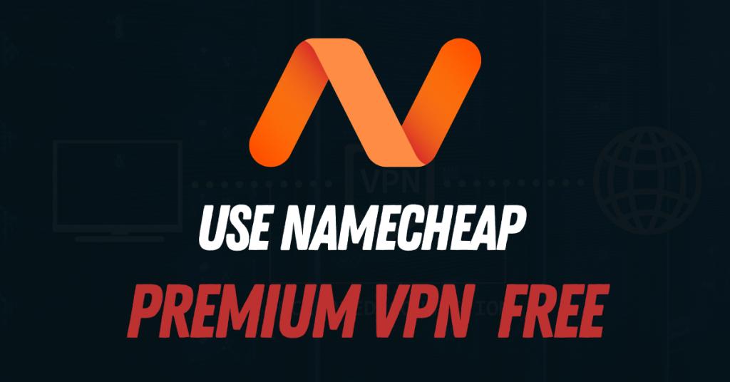 Namecheap Premium VPN Free