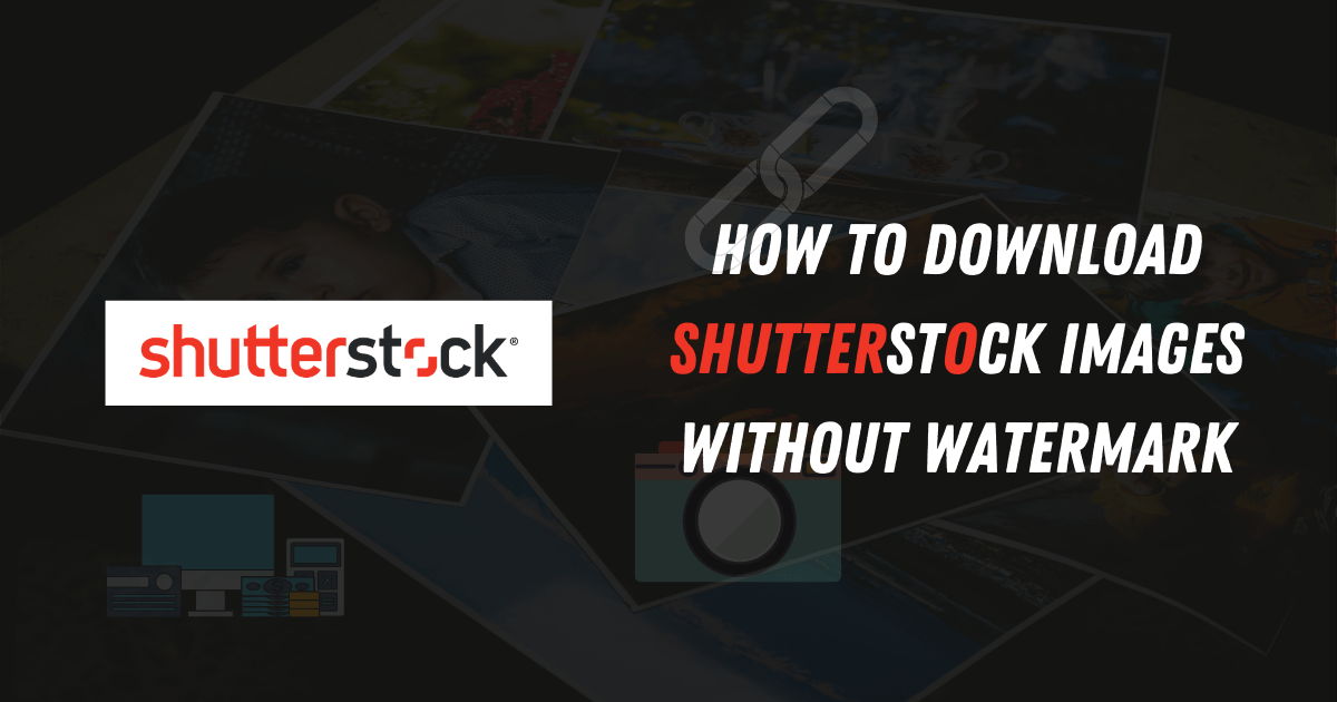 How-To-Download-Shutterstock-Images-Without-Watermark