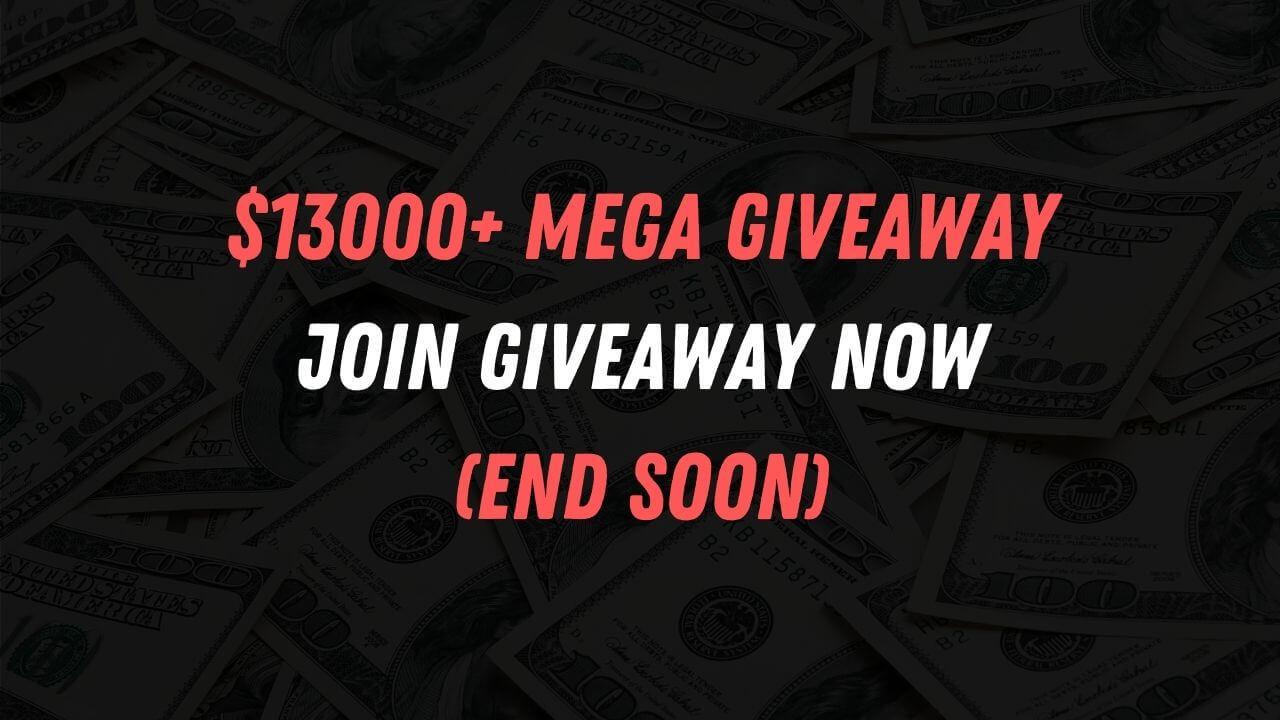 $13000+ Mega Giveaway